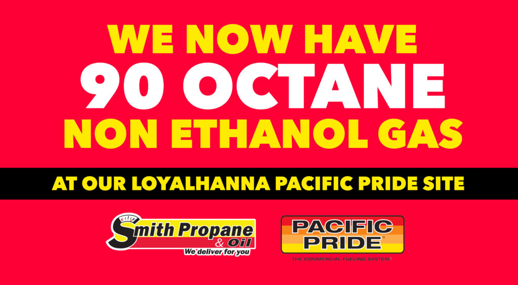 Non Ethanol Gas >> 90 Octane Non Ethanol Gas Available Now at Loyalhanna Pacific Pride Site - Smith Propane and Oil